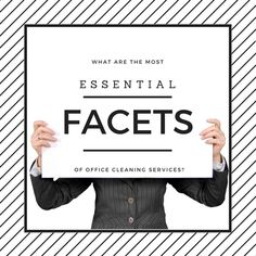What Are The Most Essential Facets Of Office Cleaning Services?