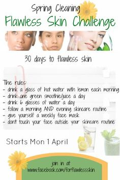 Flawless Skin Challenge. The challenge for me will be NOT touching my face, it's an extremely bad habit of mine..
