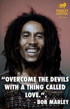 Wise words from Bob <3 Simple but powerful teachings