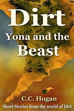 Tome Tender: Yona and the Beast (Dirt Universe) by C.C. Hogan