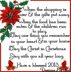 † ♥ ✞ ♥ † May the Christ in Christmas stay with you all year long. † ♥ ✞ ♥ †