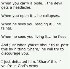 I'm posting this to remind me & others that the only way to keep the devil down is to read the Bible - DAILY! -Kim