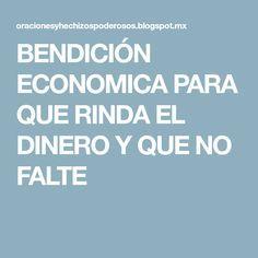 BENDICIÓN ECONOMICA PARA QUE RINDA EL DINERO Y QUE NO FALTE