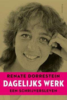 7) Renate Dorrestein- Dagelijks werk
