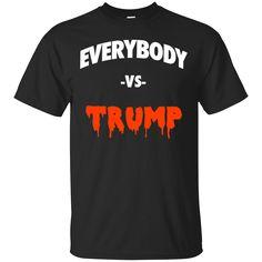 Everybody vs Trump shirt hoodie sweater