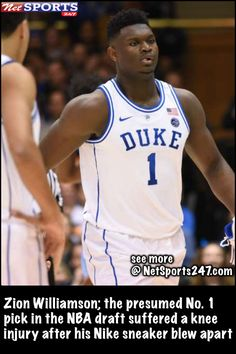 Zion Williamson  the presumed No. 1 pick in the NBA draft suffered a knee  injury after his Nike sneaker blew apart fc01f47c5