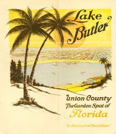 Lake Butler : Union County The Garden Spot of Florida - Page 1 Vintage Florida, Old Florida, Radical Face, Florida Girl, Sunshine State, Wonderful Places, Butler, Orlando, Windermere