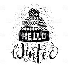 Hello Winter Text Knitted Woolen Cap Stock Vector (Royalty Free) 476840404 : Hello winter text and knitted woolen cap. Seasonal shopping concept design for banner or label. Bujo, Charity Christmas Cards, Winter Illustration, Hello Winter, Wreck This Journal, Winter Art, Winter Time, Winter Wonder, Chalkboard Art