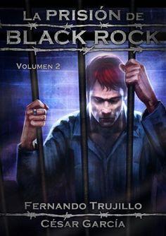 La prisión de Black Rock. Volumen 2 (Spanish Edition) by Fernando Trujillo Sanz, http://www.amazon.com/dp/B004IE9VDQ/ref=cm_sw_r_pi_dp_aHKJrb0C4W24W