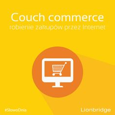 #SłowoDnia: couch commerce  Przykład: Instead of spending countless hours in the mall I prefer couch commerce, it's way more quicker. http://www.learn-english-today.com/new-words/new-words-in-english2.html