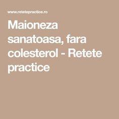 Maioneza sanatoasa, fara colesterol - Retete practice