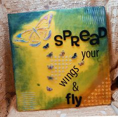 Spread Your Wings And Fly Mixed Media Canvas Art