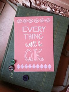 Every Thing Will Be OK Coral 5x7 print by ellolovey on Etsy. $12.00, via Etsy.