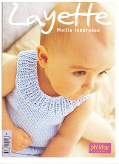Phildar Layette_407 - Silvina Verónica Gordillo - Picasa Web Albums Knitting Books, Crochet Books, Knitting For Kids, Crochet For Kids, Baby Knitting Patterns, Baby Patterns, Knitting Magazine, Crochet Magazine, Bonnet Crochet