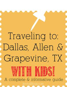 Traveling to Dallas, Allen & Grapevine, Texas with KIDS!!! Fun things to do at each destination!