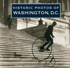 $29.16-$39.95 Baby From Mount Vernon to Georgetown, The White House to the monuments, Historic Photos of Washington D.C. is a photographic history collected from the areas top archives. With about 200 photographs, many of which have never been published, this beautiful coffee table book shows the historical growth of our nation's capital in stunning black and white photography. The book shows li ...