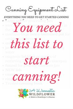 You need to grab this list if you want to get started canning! It lists every tool you need to preserve your own fruit and vegetables AND links to a super helpful post about learning how to can. Click to grab your canning equipment list now!