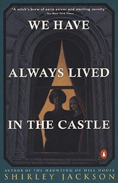 WANT TO READ. We Have Always Lived in the Castle by Shirley Jackson. A book you can finish in a day.
