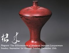 Miho Museum/Negoro Red Lacquer Sake Bottle     October 29th through December 15th