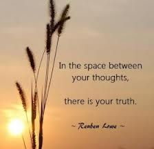 In the space between thoughts, is truth Quotes To Live By, Me Quotes, Funny Quotes, Yoga, Stressed Out, Word Porn, Spiritual Quotes, Ways To Lose Weight, Reduce Weight