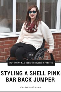 Styling A Shell Pink Bar Back Jumper | Wheelchair Fashion | Maternity Fashion | Want to see how I style a shell pink bar back jumper when pregnant? This is the post for you! Ideal for wheelchair users and non users alike.
