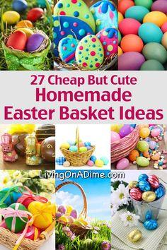 27 Cheap But Cute Homemade Easter Basket Ideas #easter #easterbasket #homemade #diy