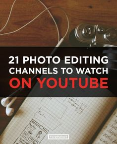 Some great channels to watch here in our roundup of 21 Photo Editing Channels to Watch on Youtube.
