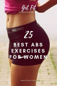 25 best abs exercises and workout for women to get a flat tummy. Best Ab Workout, Workout Plan For Women, Abs Workout For Women, Butt Workout, Workout Plans, Mens Fitness, Fitness Tips, Fitness Routines, Fitness Motivation