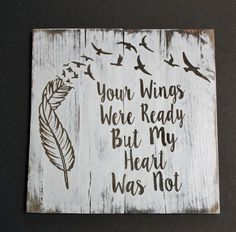 Your Wings Were Ready But My Heart Was Not.