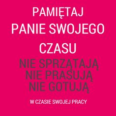 Dla wszystkich pracujących zawodowo w domu www.paniswojegoczasu.pl