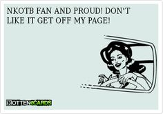 NKOTB FAN AND PROUD! DON'T LIKE IT GET OFF MY PAGE!