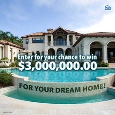 Imagine winning $3 Million for your dream home!