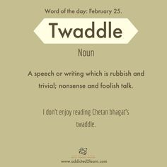 Twaddle: A speech or writing which is rubbish and nonsense Interesting English Words, Unusual Words, Weird Words, Rare Words, English Vocabulary Words, English Phrases, Learn English Words, English Language, English Idioms