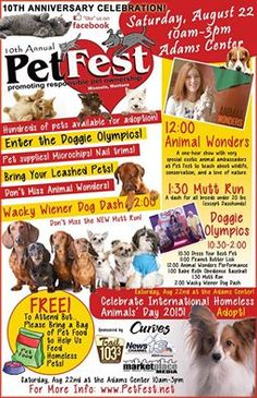 Mark your calendars! Pet Fest 2015 will take place from 10am to 3pm Saturday, August 22nd at the Adam's Center! You'll find all the necessary information at www.PetFest.net!