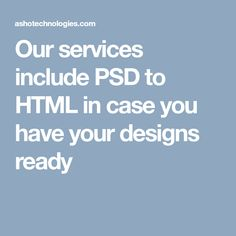Asho Tech offers a wide range of services related to web development. Our services include PSD to in case you have your designs ready. Web Development, Your Design, Html, Toronto