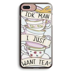 Idk Man, I Just Want Tea! Apple iPhone 7 Plus Case Cover ISVH848