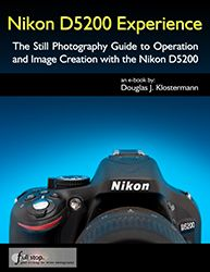 Nikon D5200 tips tricks book guide manual instruction dummies Experience Douglas Klostermann