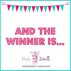 You are the winner! Pink Zebra Consultant, Pink Zebra Home, Pink Zebra Sprinkles, Facebook Party, Be Your Own Boss, Thoughts, Business, Recipes