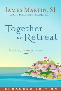 Together on Retreat (Enhanced Edition): Meeting Jesus in Prayer by James Martin, http://www.amazon.com/dp/B00B4D907Q/ref=cm_sw_r_pi_dp_hgXsrb0AGEB7M