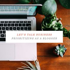 Let's Talk Business: Prioritization. #blogtips #business