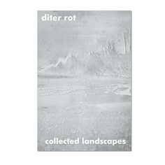 Dieter Roth Collected Landscapes