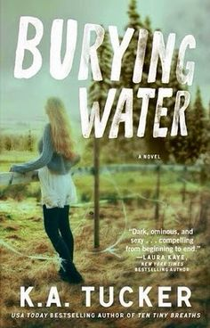 Books I Think You Should Read: Book Review: Burying Water, by K.A. Tucker, September 2014.
