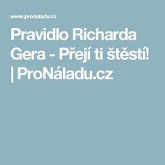 Pravidlo Richarda Gera - Přejí ti štěstí! | ProNáladu.cz