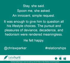 #relationships : #tale by Chris W Parker (@chriswparker)   Stay, she said.  Spoon me, she asked.  An innocent, simple request.   It was enough to giv ....      View in #talehunt App -  http://talehunt.com/t/dF4-c     #shortstories #shortstory #lovetowrite #story #writers #chriswparker