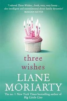 "Buy Three Wishes by Liane Moriarty at Mighty Ape NZ. 1 New York Times bestselling author of The Husband's Secret and Big Little Lies ""I adored Three Wishes .fresh, very, very funny . Books To Buy, I Love Books, Good Books, Books To Read, My Books, Reading Books, Reading Lists, Liane Moriarty Books, Buying Books Online"