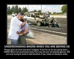 Motorcycle Awareness. Don't drive like a jackass be mindful of others it could save lives