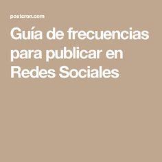 Guía de frecuencias para publicar en Redes Sociales