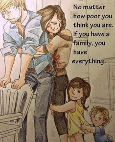 No matter how poor you poor you think you are, if you have a family, you have everything. Love My Parents Quotes, Dad Quotes, Family Quotes, Wisdom Quotes, Family Is Everything Quotes, Happy Quotes, Life Quotes Pictures, Picture Quotes, Positive Quotes