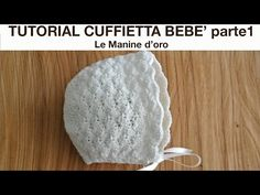 This video is about Tutorial cuffietta parte 1 Crochet Baby Bonnet, Crochet Baby Shoes, Knit Crochet, Crochet Hats, Knitting Stitches, Baby Knitting, Baby Patterns, Crochet Patterns, Baby Bonnets