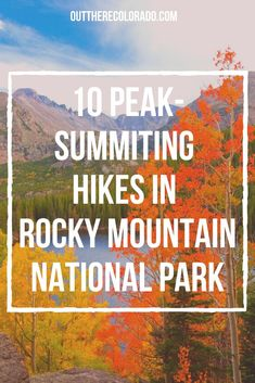 Did you know that 77 mountains in Rocky Mountain National Park have a summit above 12,000 feet? All of the peaks on this list aren't quite that tall, but they're all worth climbing. #OutThereColorado #Travel #Colorado #ColoradoVacation #ColoradoSprings #Denver #Breckenridge #RockyMountainNationalPark #Mountains #Adventure #ColoradoFall #ColoradoPhotography #ColoradoWildlife #Mountains #Explore #REI #optoutside #Hike #Explore #Vacation Colorado Hiking, Colorado Springs, Rocky Mountain National Park, Best Hikes, Hiking Gear, Rocky Mountains, Trail, National Parks, Wildlife